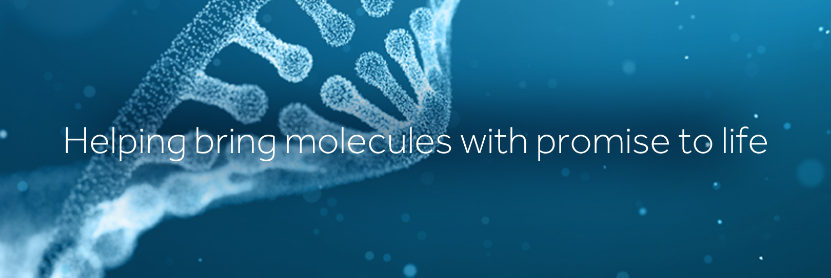 Banner image with a DNA strand and the heading 'Helping bring molecules with promise to life'